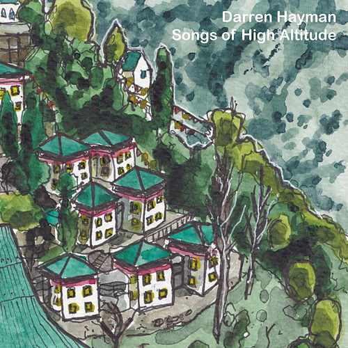 Songs of High Altitude by Darren Hayman