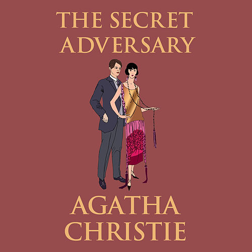 The Secret Adversary - Tommy and Tuppence Mysteries 1 (Unabridged) von Agatha Christie