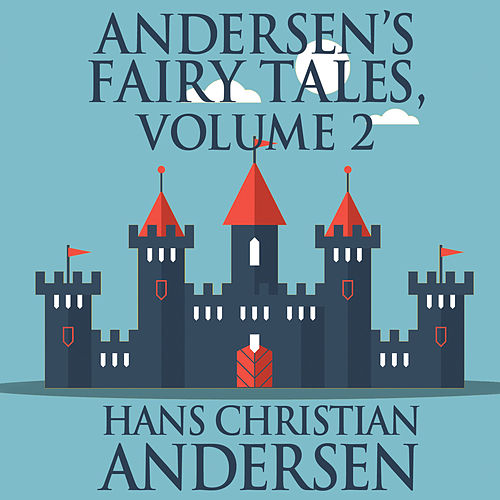 Andersen's Fairy Tales, Vol. 2 (Unabridged) von Hans Christian Andersen