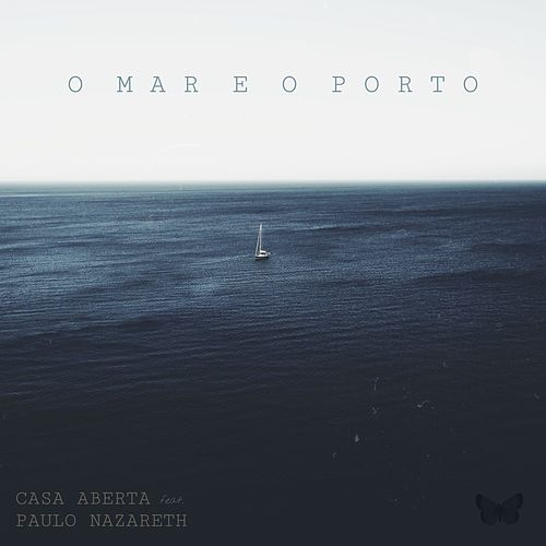 O Mar e o Porto von Casa Aberta
