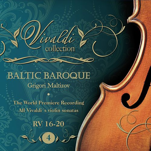 Vivaldi Collection 4 RV 16-20 the World Premiere Recording All Vivaldi Violin Sonatas Baltic Baroque / Grigori Maltizov de Baltic Baroque