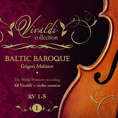 Vivaldi Collection 1 RV 1-5 the World Premiere Recording All Vivaldi Violin Sonatas Baltic Baroque / Grigori Maltizov de Baltic Baroque