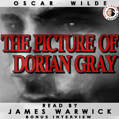 The Picture of Dorian Gray (Unabridged) by Oscar Wilde