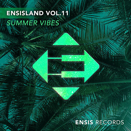 EnsisLand, Vol. 11 - Summer Vibes - EP by Various Artists