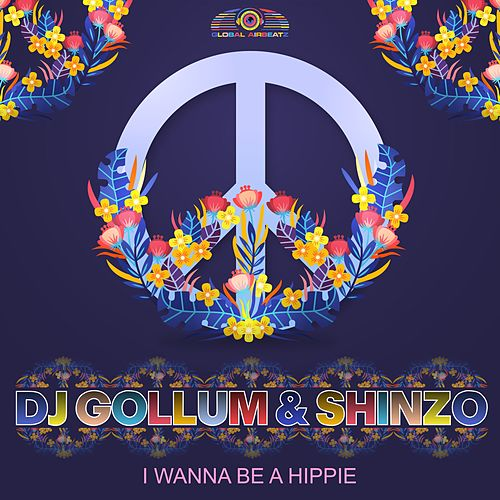 I Wanna Be a Hippie von DJ Gollum