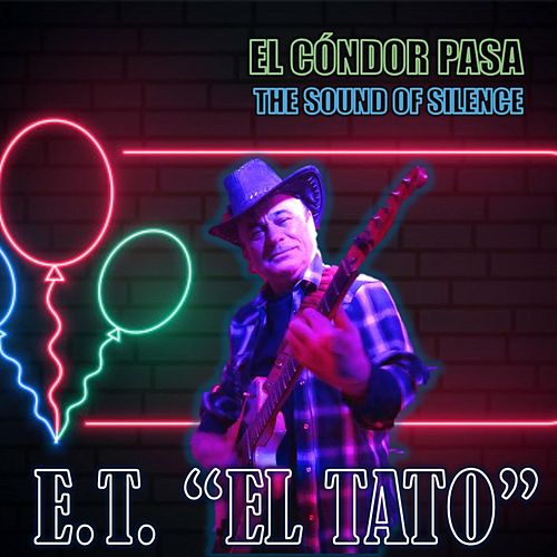 El Cóndor pasa & The Sound of Silence by ET
