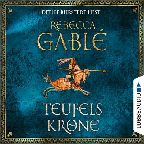 Teufelskrone - Waringham Saga 6 (Gekürzt) von Rebecca Gablé