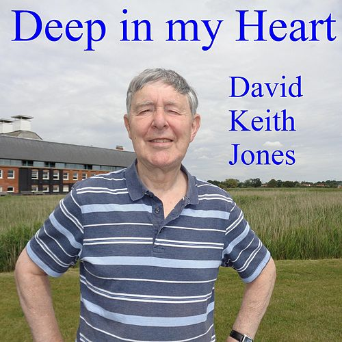 Deep in My Heart de David Keith Jones