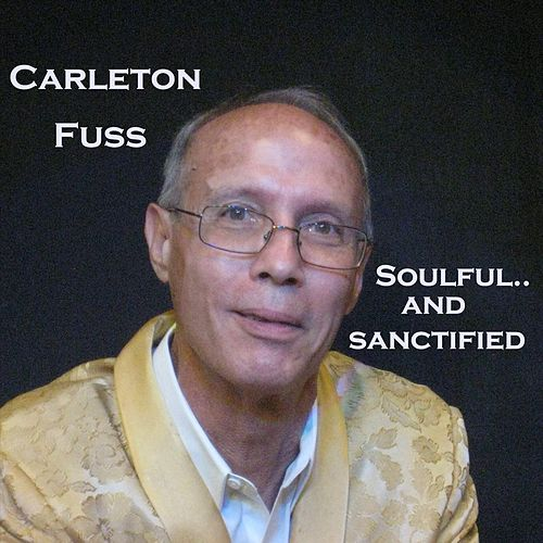 Soulful... And Sanctified de Carleton Fuss