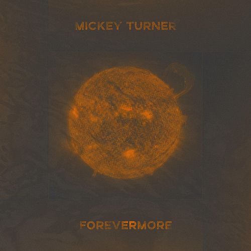 Forevermore by Mickey Turner