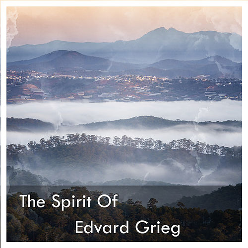 The Spirit Of Edvard Grieg de Edvard Grieg