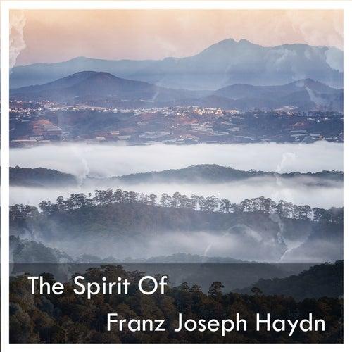 The Spirit Of Franz Joseph Haydn by Franz Joseph Haydn