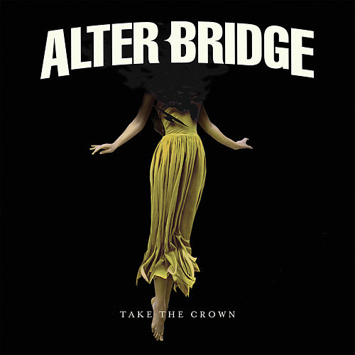 Take the Crown by Alter Bridge