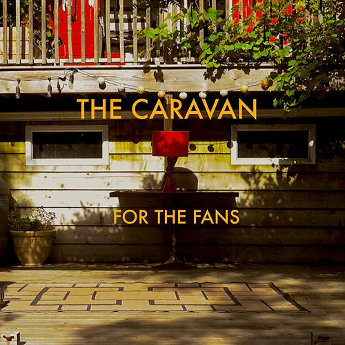 For the Fans by Caravan