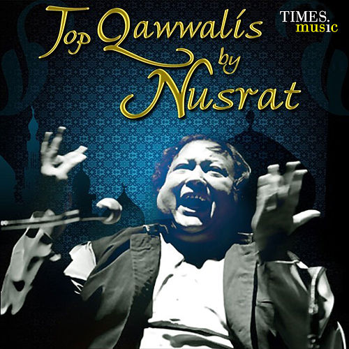 Top Qawwalis by Nusrat de Nusrat Fateh Ali Khan