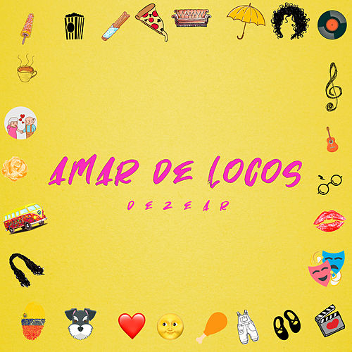 Amar de locos by Dezear