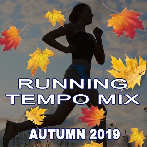Running Tempo Mix (Autumn 2019 - The Best Motivational Running and Jogging Music Playlist to Make Every Run Tracker Workout to a Succes) de Various Artists