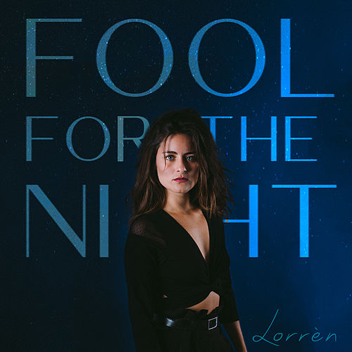 Fool for the Night by Lorrèn