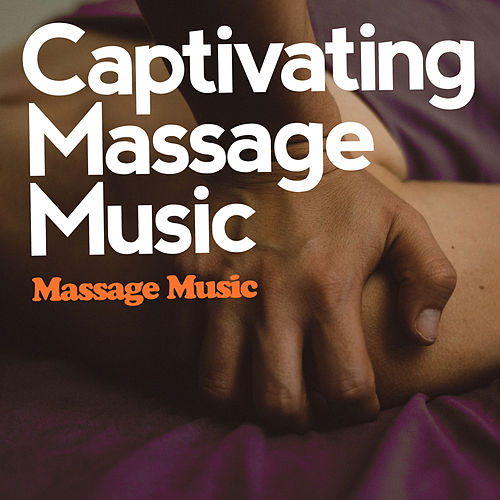 Captivating Massage Music von Massage Music