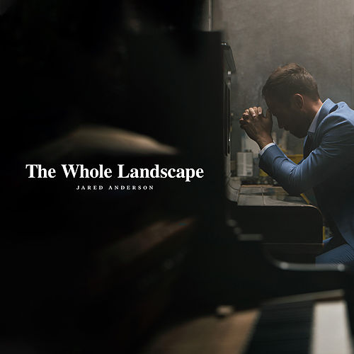 The Whole Landscape by Jared Anderson