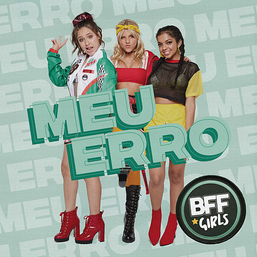 Meu Erro by BFF Girls