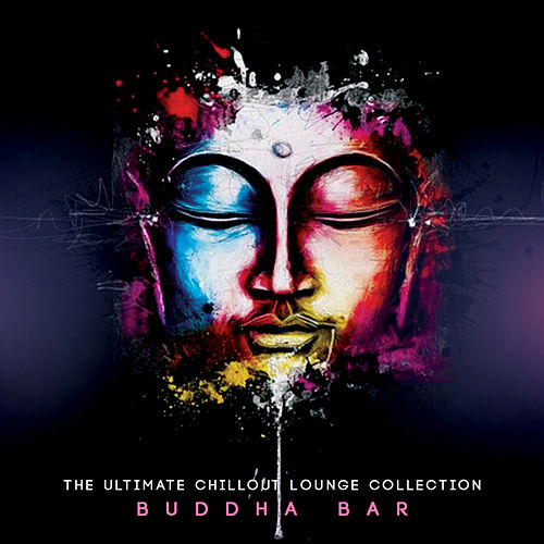 The Ultimate Chillout Lounge Collection de Buddha-Bar