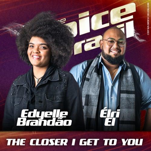 The Closer I Get To You (Ao Vivo No Rio De Janeiro / 2019) de Edyelle Brandão