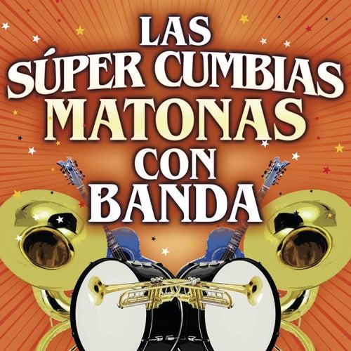 Las Súper Cumbias Matonas Con Banda de Various Artists