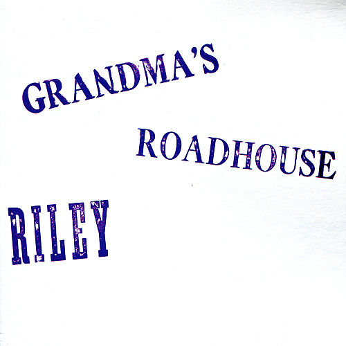 Grandma's Roadhouse de Riley