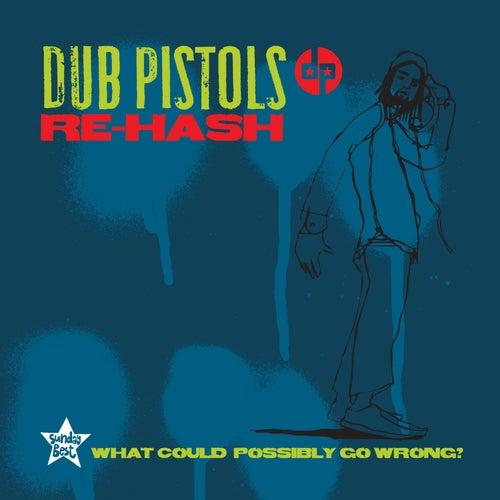 Rehash von Dub Pistols