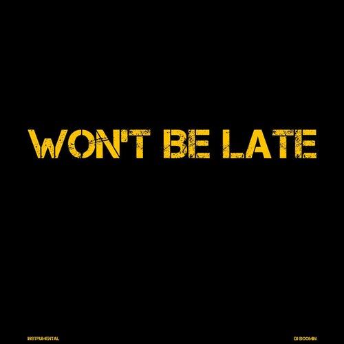 Won't Be Late de DJ Boomin