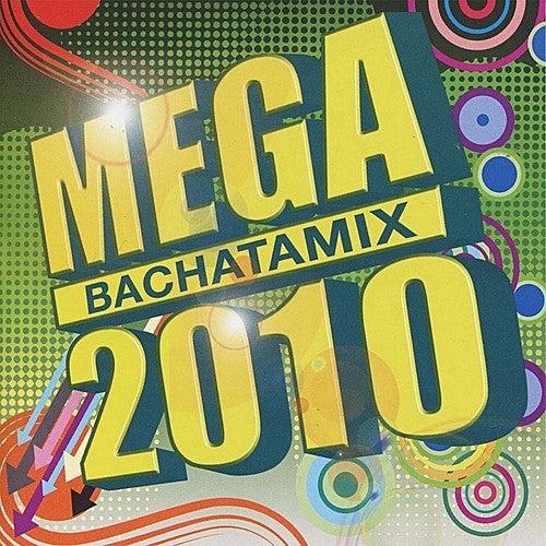 Mega Bachatamix 2010 by Various Artists