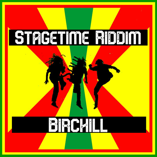 Stagetime Riddim by Birchill