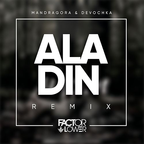 Aladin (Remix) von Factor Lower