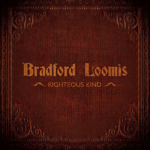 Righteous Kind by Bradford Loomis