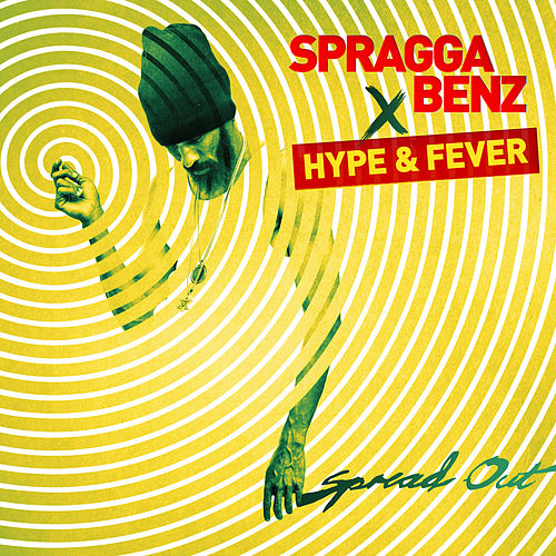 Spread Out (feat. Hype & Fever) by Spragga Benz