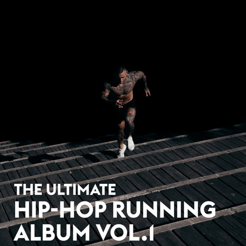The Ultimate Hip-Hop Running Album Vol.1 by Various Artists