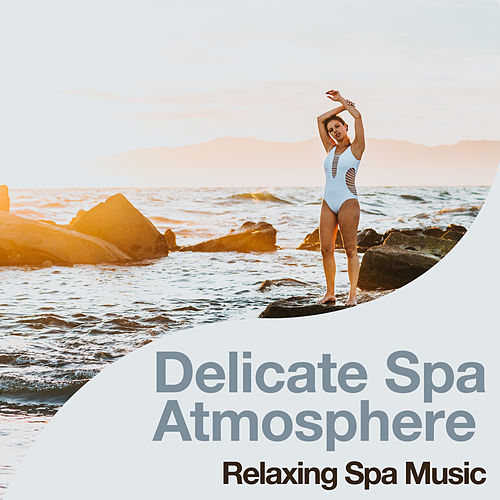 Delicate Spa Atmosphere by Relaxing Spa Music