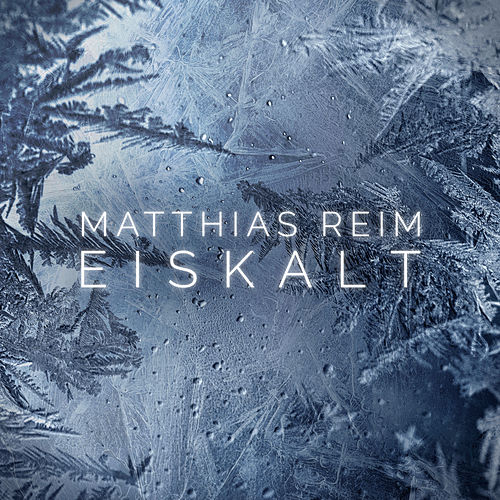 Eiskalt von Matthias Reim
