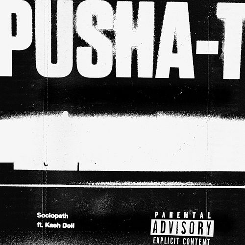 Sociopath by Pusha T