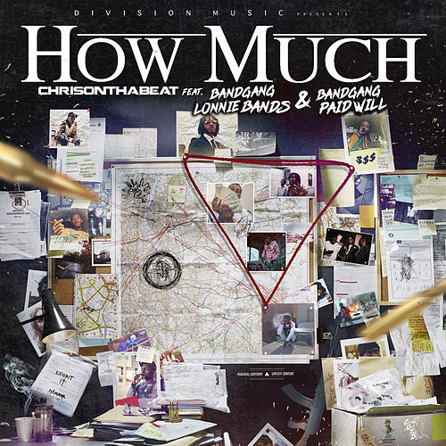 How Much (feat. Bandgang Lonnie Bands & Bandgang Paid Will) von Chris on tha Beat