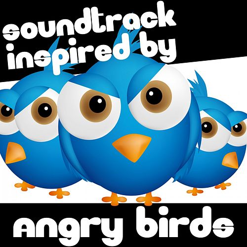 Soundtrack Inspired by Angry Birds de Various Artists