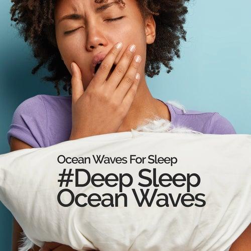 # Deep Sleep Ocean Waves by Ocean Waves For Sleep (1)