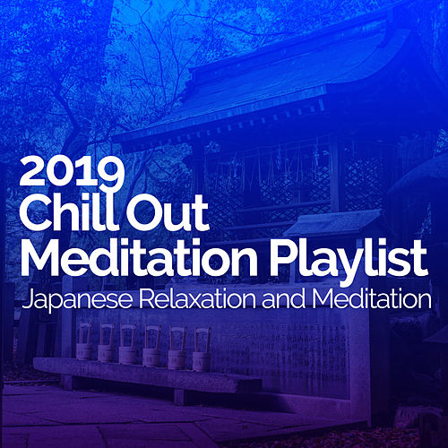 2019 Chill Out Meditation Playlist de Japanese Relaxation and Meditation (1)