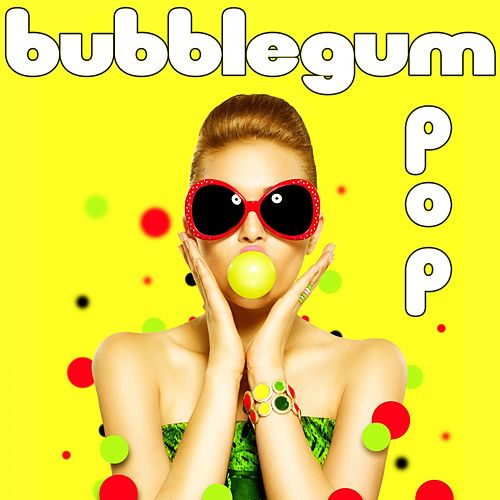 Bubblegum Pop by Various Artists