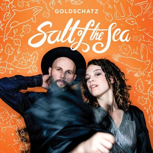 Salt of the Sea von Goldschatz