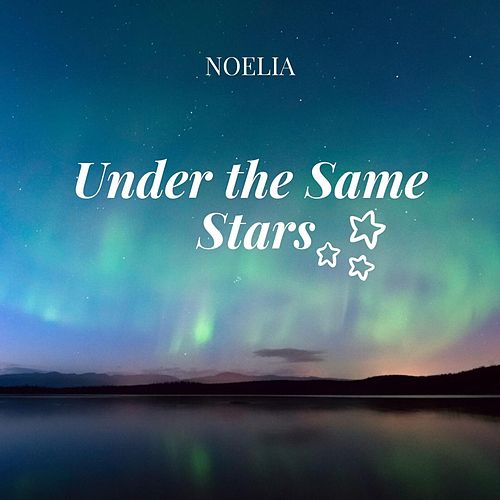 Under the Same Stars by Noelia