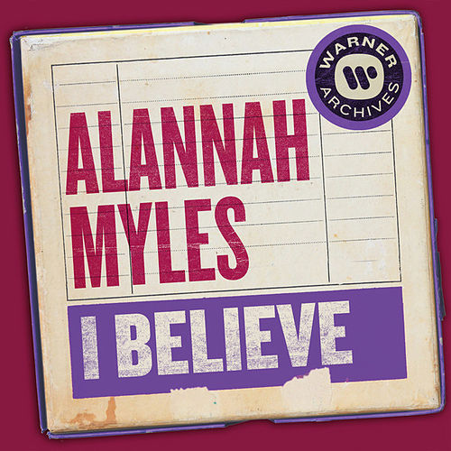 I Believe by Alannah Myles
