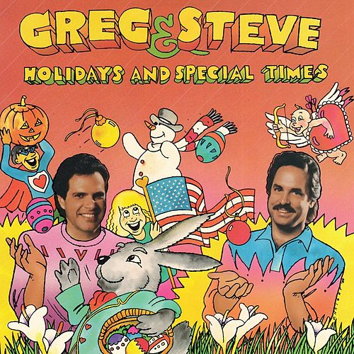 Holidays and Special Times by Greg & Steve
