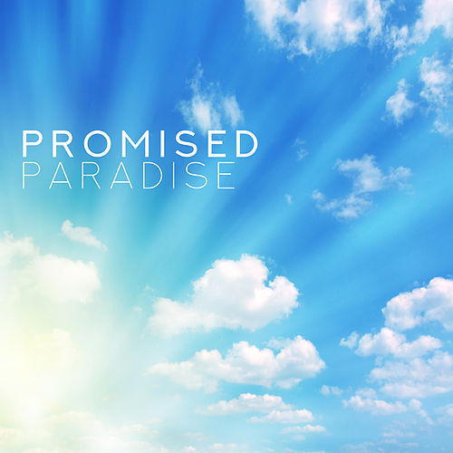 Promised Paradise: Celestial Chillout Music for Relaxation and Rest von Chillout Café